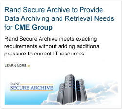 Rand Secure Archive to Provide Data Archiving and Retrieval Needs for CME Group
