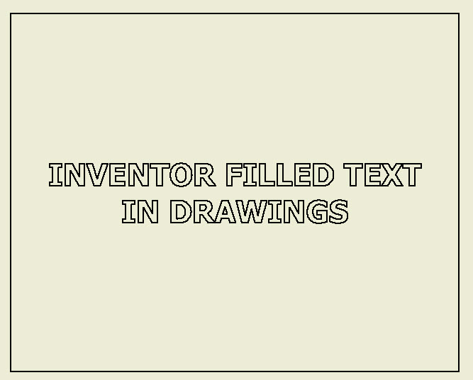 Showing Filled Text in an Inventor Drawing - IMAGINiT