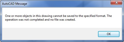 One or more objects in this drawing cannot be saved to the specified format