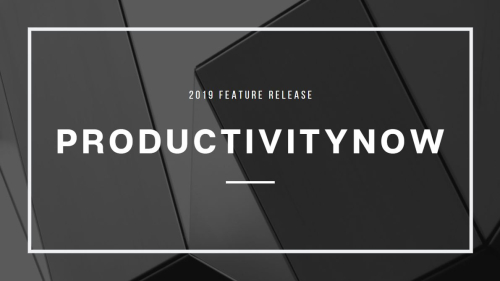ProductivityNOW Enhancements for October 2019